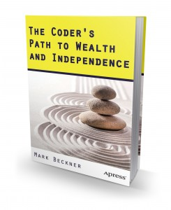 The Coders Path to Wealth and Independence by Mark Beckner
